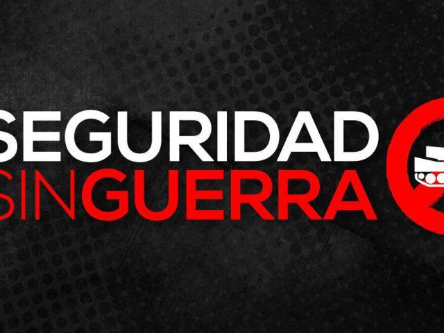 #SeguridadSinGuerra / Alerta ante albazo legislativo