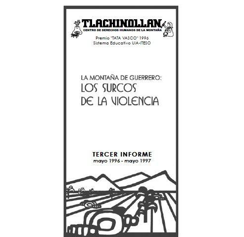TERCER INFORME | La Montaña de Guerrero: Los Surcos de la Violencia