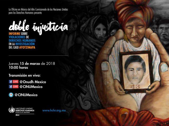 INVITACIÓN | Doble Injusticia: Informe sobre violaciones de derechos humanos en la investigación del caso Ayotzinapa