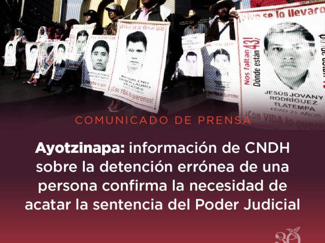 COMUNICADO | Caso Ayotzinapa: la información difundida por CNDH sobre la detención errónea de una persona confirma la necesidad de acatar la sentencia que ordena crear un mecanismo extraordinario de investigación
