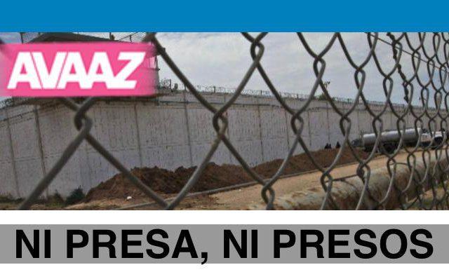 CAMPAÑA AVAAZ | Ni presa, ni presos