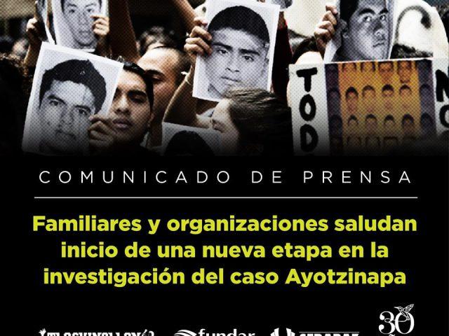 Familiares y organizaciones saludan inicio de una nueva etapa en la investigación del caso Ayotzinapa