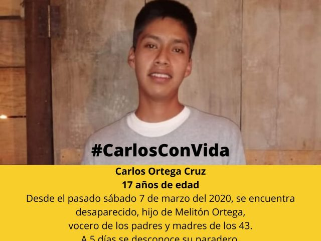 ACCIÓN URGENTE | Desaparición de Carlos Ortega Cruz, hijo del vocero de las madres  y padres de los 43