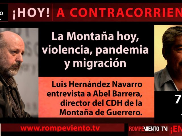 ENTREVISTA EN VIDEO   Abel Barrera: La Montaña hoy, violencia, pandemia y migración